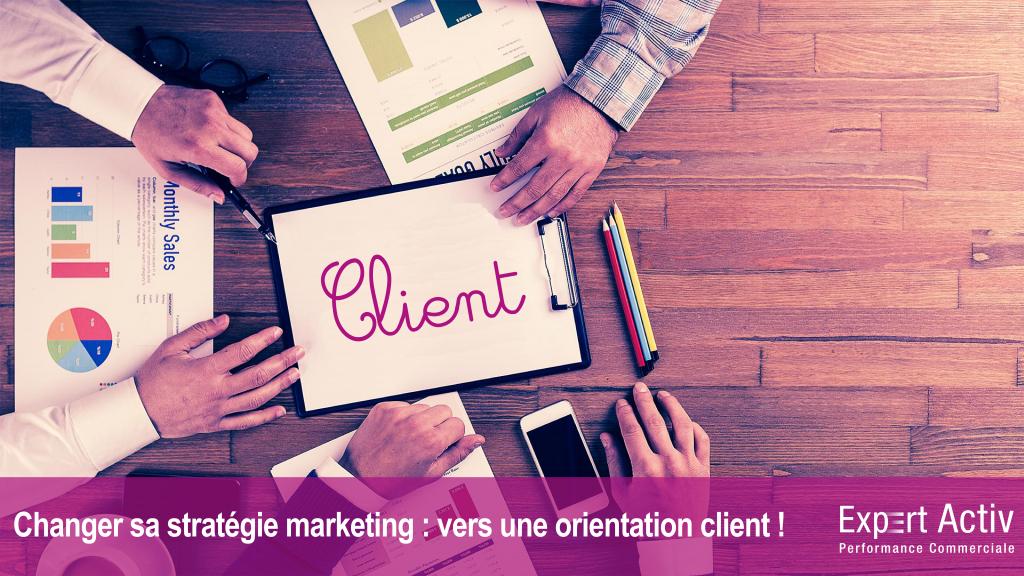 Changer sa stratégie marketing : Vers une orientation client (4C)